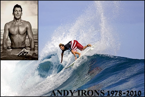 <strong>The world of surfing mourns an incredibly sad loss today with the  news that Hawaii's Andy Irons has died in the age of 32. he was found  dead in a hotel room in Dallas, where he was on a layover en route  to  his home on Kauai. He was returning from Puerto Rico, where he was  to  have competed in the 2010 Rip Curl Pro Search. Irons claimed the world  championship in 2002, '03 and '04, becoming an icon in the surfing  world. </strong>